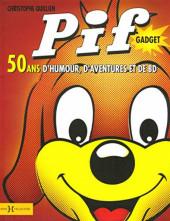 Pif Gadget: 50 ans d'humour, d'aventures et de BD