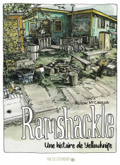 Ramshackle, une histoire de Yellowknife