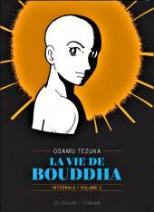 Bouddha - La Vie de Bouddha -INT1- Intégrale - Volume 1