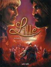Lille (Petit à Petit) -1- De Lydéric et Phinaert à Charles le Téméraire