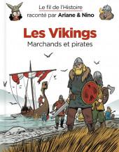 Le fil de l'Histoire (raconté par Ariane & Nino) - Les Vikings (Marchands et pirates)