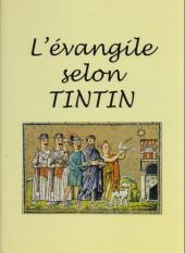 Tintin - Pastiches, parodies & pirates - L'Évangile selon Tintin
