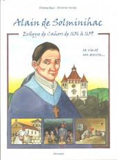 Alain de Solminihac, évêque de Cahors de 1636 à 1659, sa vie et son œuvre...