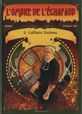 L'ombre de l'échafaud -2- L'Affaire Dudane