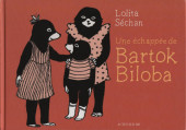 Bartok Biloba - Une échappée de Bartok Biloba