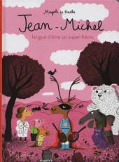 Jean-Michel le Caribou -7- Jean-Michel fatigué d'être un super-héros
