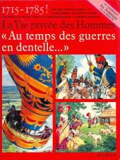 La vie privée des Hommes -24- Au temps des guerres en dentelle... - 1715-1785 !