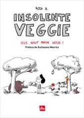 Insolente Veggie -4- Ils sont parmi nous