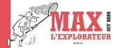 Max l'explorateur - Tome 0