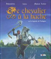 (AUT) Mateos Torres - Le chevalier à la hache ou la légende de Foulques