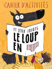 Le loup en slip -HS- Le Loup en Slip : Cahier d'Activités et Jeux Idiots
