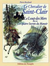 Le chevalier de Saint-Clair -3- Le Loup des Mers suivi de Les quatre Secrets du Manoir