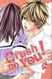 Crush on you ! -6- Tome 6