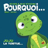 Pourquoi... (Collection Pourquoi...) - Juju, la Tortue