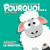 Pourquoi... (Collection Pourquoi...) - Bébert, le mouton