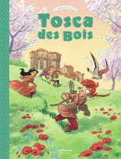 Tosca des Bois -3- Tome 3