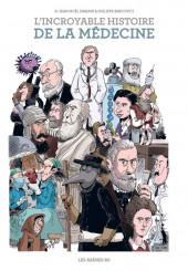 L'incroyable Histoire de la médecine - L'Incroyable Histoire de la médecine