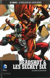 DC Comics - Le Meilleur des Super-Héros -85- Deadshot & Les Secret Six - Six Degrés de Dévastation