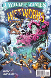 Wild Times: Wetworks (1999) - Wild Times: Wetworks