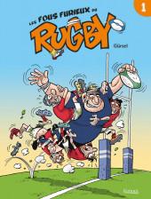 Les fous furieux du rugby - Tome 1