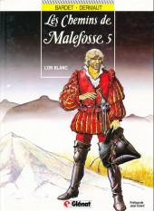 Les chemins de Malefosse -5b1989- L'or blanc