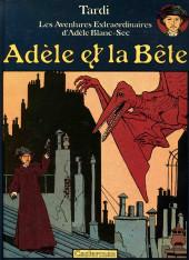 Adèle Blanc-Sec (Les Aventures Extraordinaires d') -1a76- Adèle et la Bête