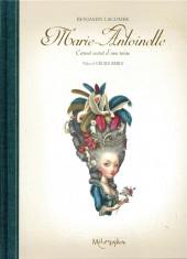 (AUT) Lacombe, Benjamin - Marie-Antoinette : Carnet secret d'une reine