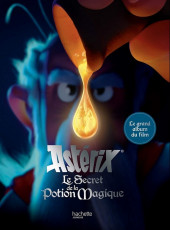 Astérix (Hors Série) -C10'- Le Secret de la Potion Magique - Le grand album du film