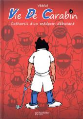 Vie de Carabin -3- Catharsis d'un médecin débutant