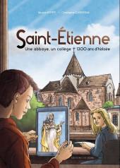 Saint-etienne, une abbaye, un collège 1300 ans d'histoire