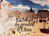 L'histoire de l'île de Noirmoutier - La Mort du général d'Elbée