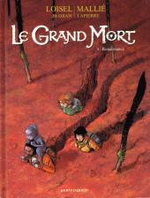 Le grand Mort -8- Renaissance