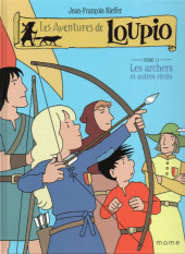 Loupio (Les aventures de) -11- Les archers et autres récits