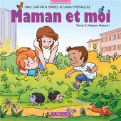 Maman et moi (Cantin/Theraulaz) -2- Mission nature !