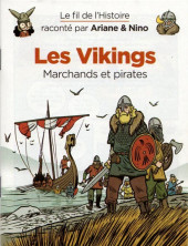 Le fil de l'Histoire (raconté par Ariane & Nino) -a2019- Les vikings (marchands et pirates)