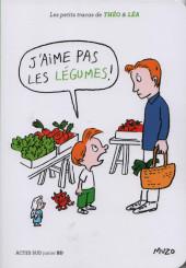 Les petits tracas de Théo & Léa -12- J'aime pas les légumes