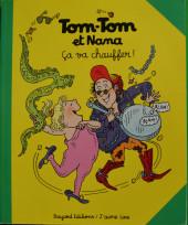 Tom-Tom et Nana -15- Ça va chauffer
