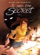 Je suis ton secret -1- Tome 1
