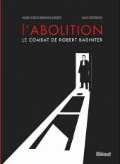 L'abolition - L'Abolition - Le Combat de Robert Badinter