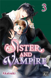 Sister and Vampire -3- Tome 3