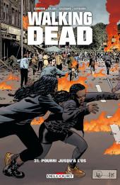 Walking Dead -31- Pourri jusqu'à l'os