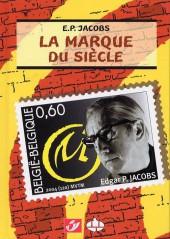 (AUT) Jacobs, Edgar P. -15TL- E.P. Jacobs - La Marque du siècle