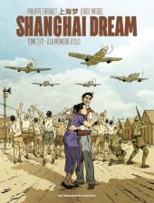 Shanghai Dream -2- Tome 2/2 - À la mémoire d'Illo