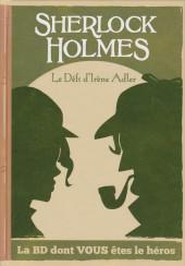 Sherlock Holmes - La BD dont vous êtes le héros -4- Le défi d'Irène Adler