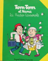 Tom-Tom et Nana -11- Ici Radio-Casserole