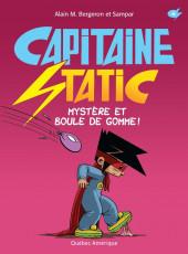 Capitaine Static -6- Mystère et boule de gomme !