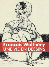 (AUT) Walthéry - François Walthéry - Une vie en dessins