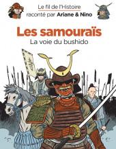 Le fil de l'Histoire (raconté par Ariane & Nino) - Les samouraïs (La voie du bushido)