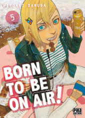 Born to be on air ! -5- Tome 5