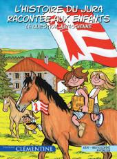 L'histoire du Jura raconté aux enfants -1- Le Contexte jurassien